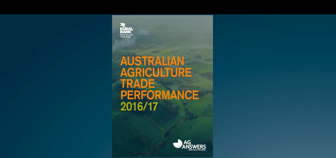 Australian Agriculture Trade Performance 2016/17 Report